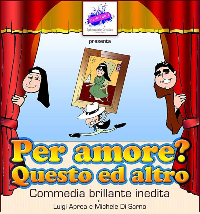 """Anacapri: Tutti al teatro con la nuova commedia """"""""Per amore? Questo ed altro"""""""