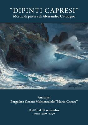 """""""Dipinti Capresi"""" la mostra di pittura del maestro Alessandro Catuogno"""