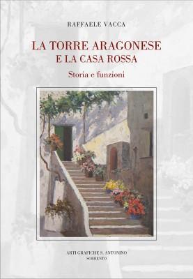 È dedicato alla torre Aragonese e alla Casa Rossa il nuovo libro di Raffale Vacca