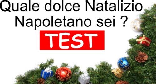 Quale dolce Napoletano di Natale sei ?  ( TEST )