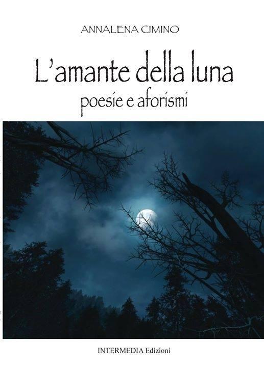 """""""L'amante della luna """" il nuovo di libro di Annalena Cimino al Salone del Libro di Torino"""