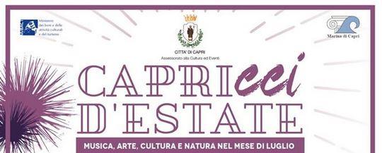 Capricci d' Estate: Il programma degli eventi di Luglio della Città di Capri