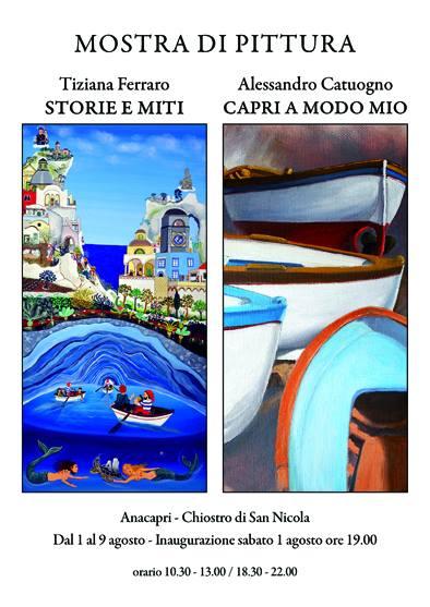 """""""Capri a Modo Mio"""" e """"Storia e Miti"""" in mostra le opere di Alessandro Catuogno e Tiziana Ferraro"""