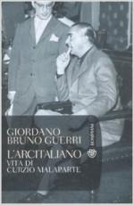 """La Vita di Curzio Malaparte  """"L'arcitaliano""""  di Giordano Bruno Guerri (Libro)"""