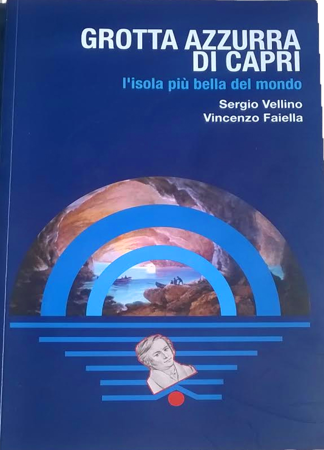 """""""Grotta Azzurra di Capri"""" il Libro di Sergio Vellino e Vincenzo Faiella"""