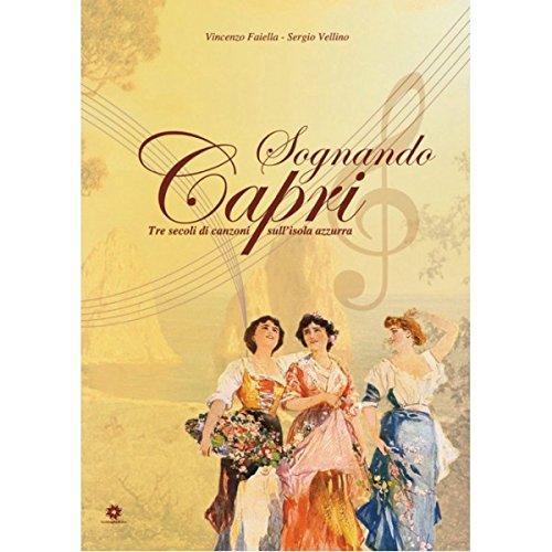 Sognando Capri – Tre secoli di canzoni sull'isola azzurra di Vincenzo Faiella e Sergio Vellino