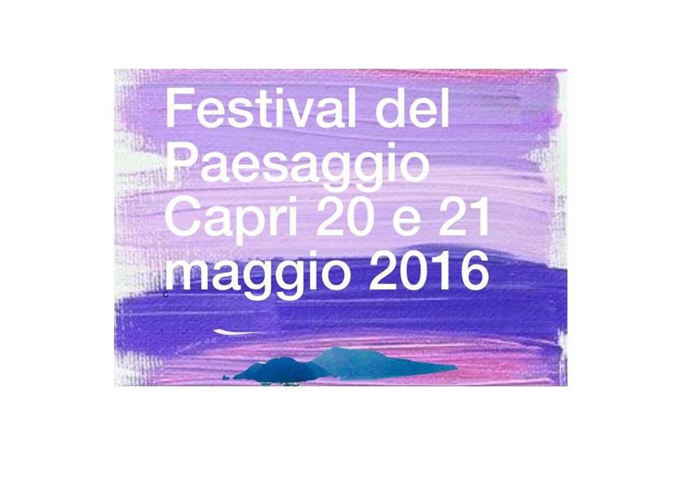"""A Capri: Festival del Paesaggio """" Il Paesaggio come moderatore sostenibile dello sviluppo"""""""