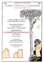 """Al via """"Capri: l'Isola e la memoria"""" Presentazione del libro curato da Ivan Novelli, """"Greenpeace. I guerrieri dell'arcobaleno"""""""