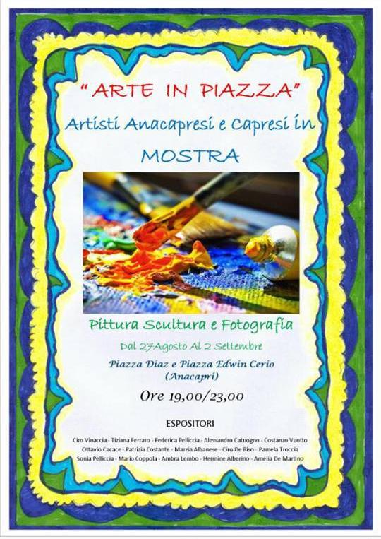"""""""Arte in Piazza"""" Artisti isolani in Mostra ad Anacapri dal 27 Agosto al 2 Settembre 2018"""