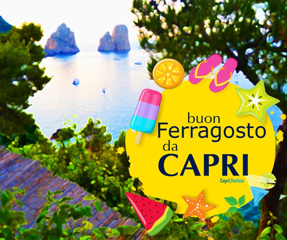Buon Ferragosto da Capri, la tradizionale Cartolina di auguri di Caprinotizie