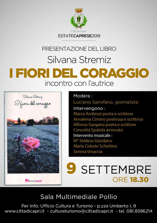"""Sarà presentata a Capri la nuova silloge poetica """"I fiori del coraggio"""" di Silvana Stremiz edito da Pensieri Parole."""