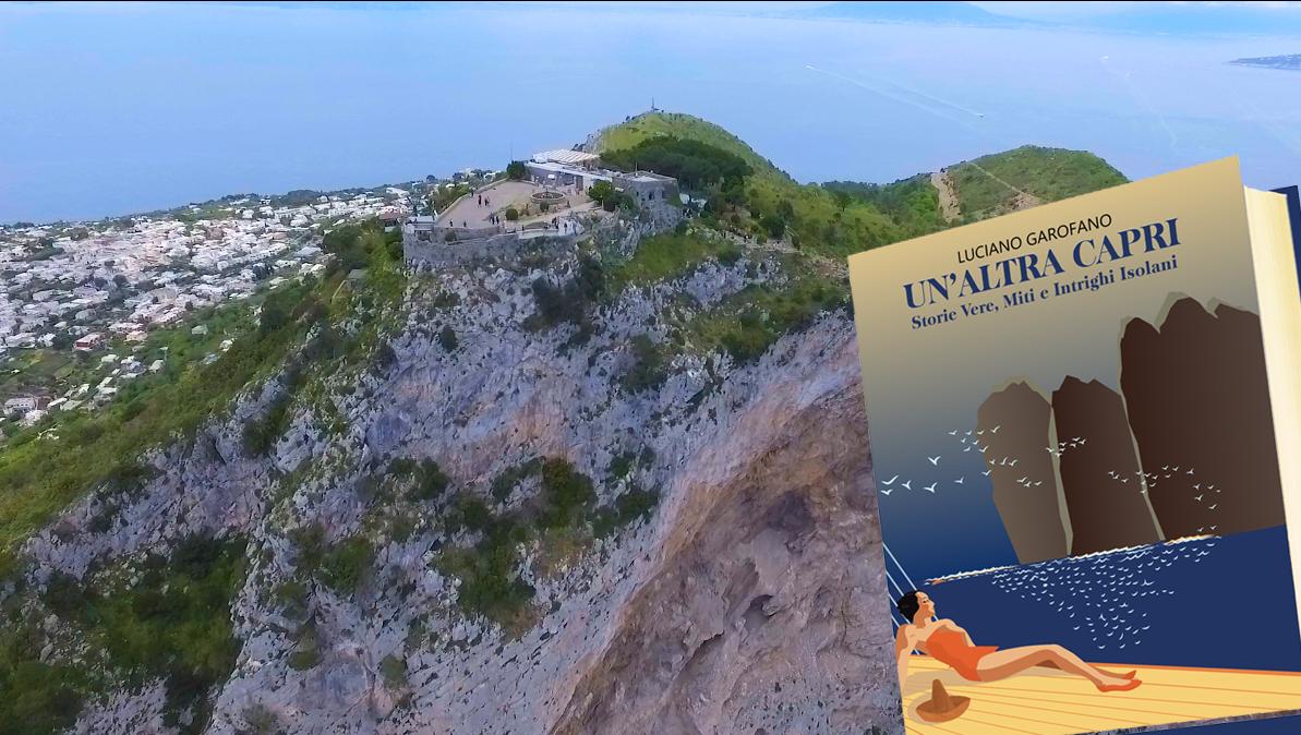 Un'altra Capri in vendita ad Anacapri, ecco dove acquistare il nuovo Libro scritto da Luciano Garofano – ediz. Promediacom