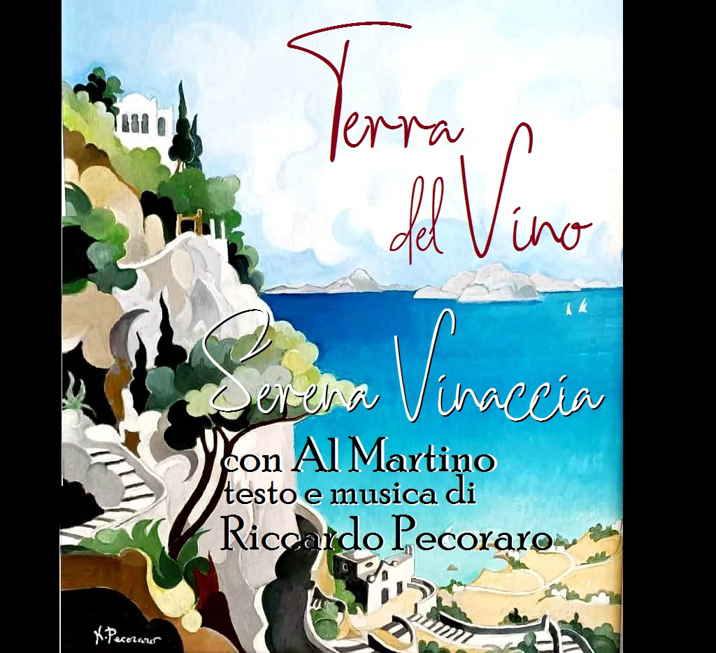 """Da Capri """"Terra del Vino"""" una canzone dedicata all'Italia di Serena Vinaccia, Riccardo Pecoraro, Al Martino"""