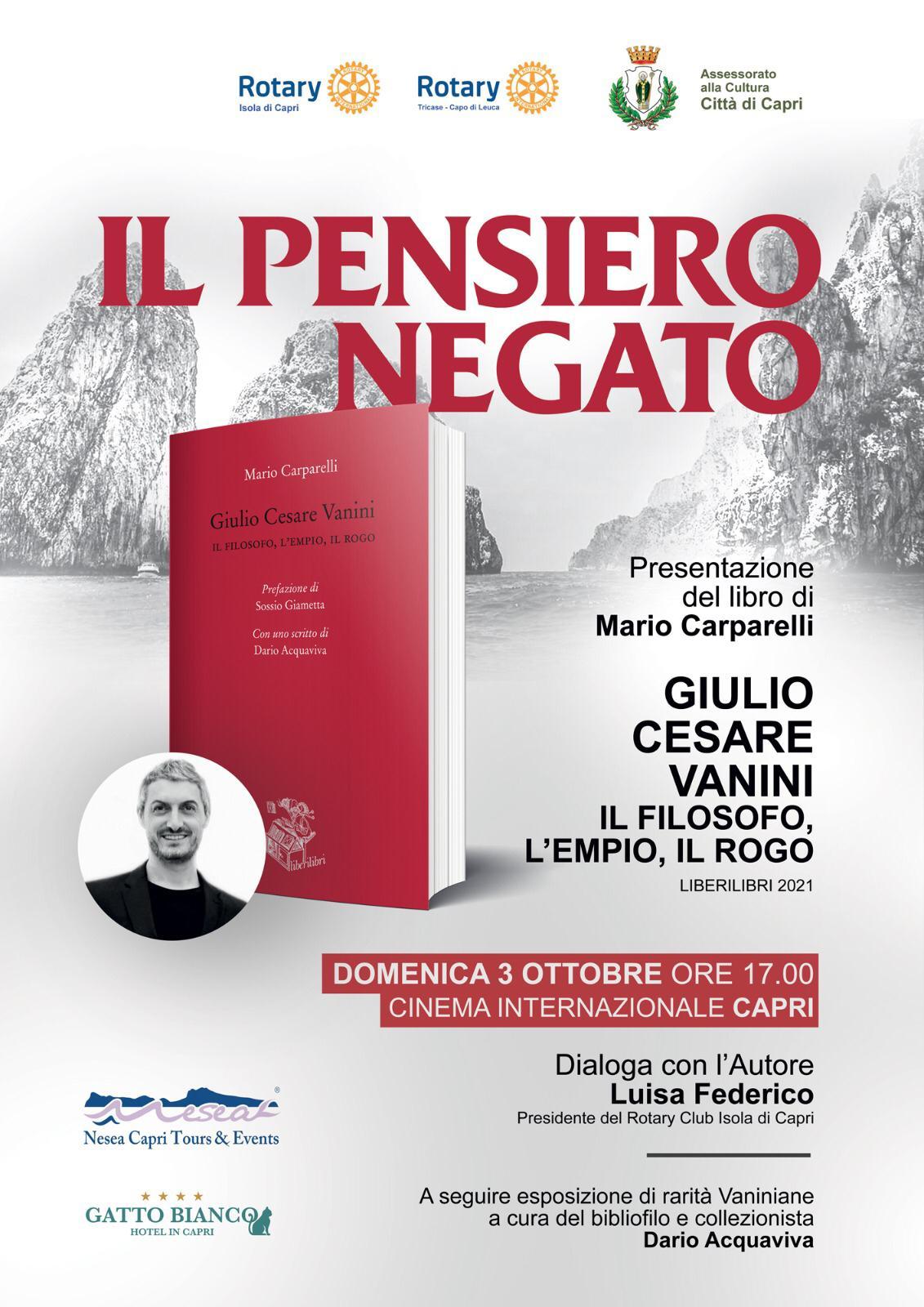 """Capri. """"Il Pensiero Negato. con la Presentazione del Volume """"Giulio Cesare Vannini – il Filosofo, L'Empio, il Rogo"""" di Mario Carparelli"""